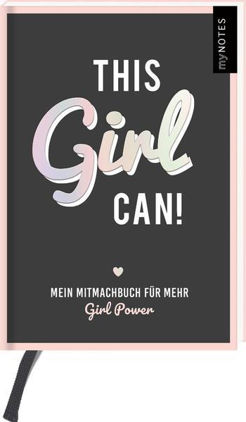 myNOTES This Girl Can! Mitmachbuch für alle starken Frauen