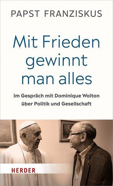 """""""Mit Frieden gewinnt man alles"""" - Im Gespräch mit Dominique Wolton (Mängelexemplar)"""