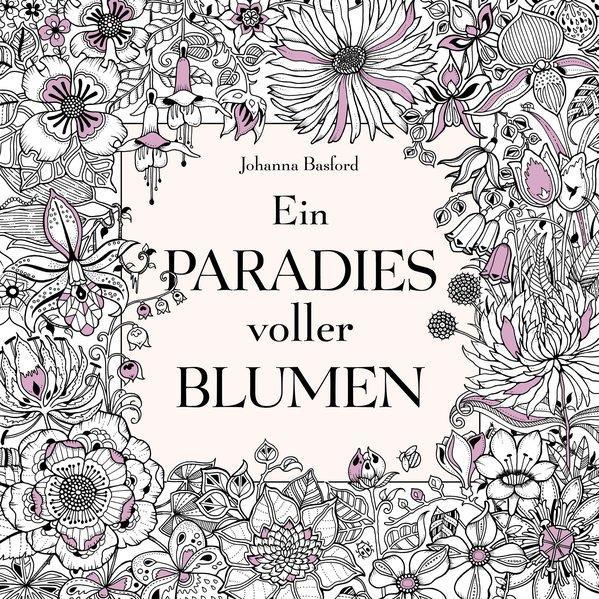 Ein Paradies voller Blumen: Ausmalbuch für Erwachsene (Mängelexemplar)