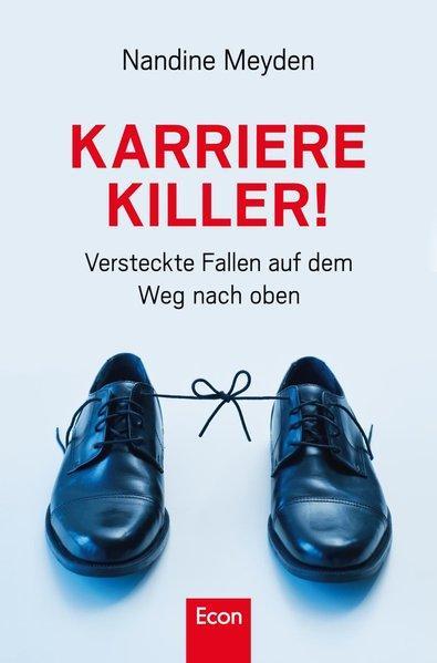 Karrierekiller! - Versteckte Fallen auf dem Weg nach oben (Mängelexemplar)