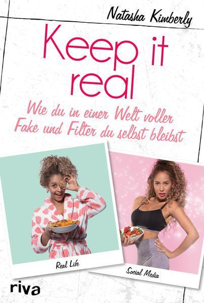 Keep it real - Wie du in einer Welt voller Fake und Filter du selbst bleibst (Mängelexemplar)