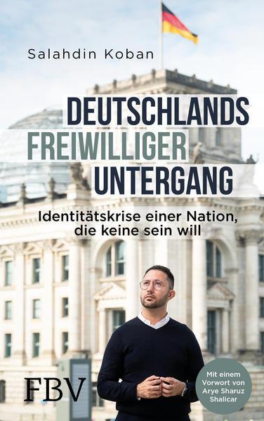 Deutschlands freiwilliger Untergang - Identitätskrise einer Nation,... (Mängelexemplar)