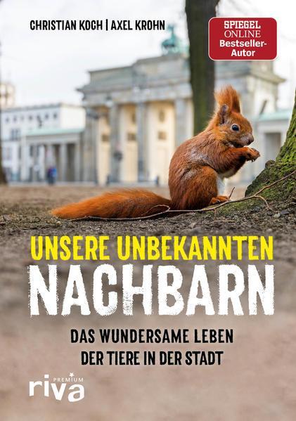 Unsere unbekannten Nachbarn - Das wundersame Leben der Tiere in der Stadt (Mängelexemplar)