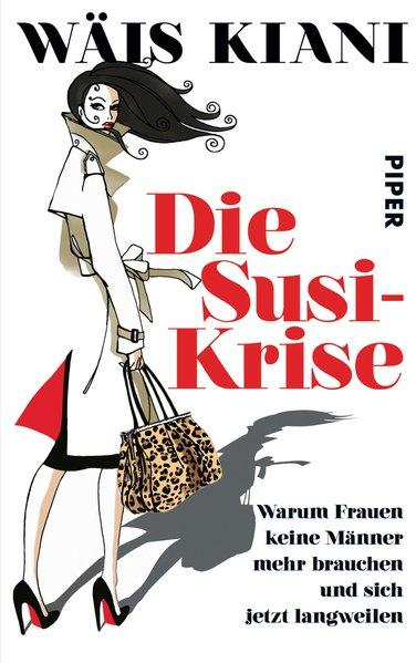 Die Susi-Krise - Warum Frauen keine Männer mehr brauchen (Mängelexemplar)