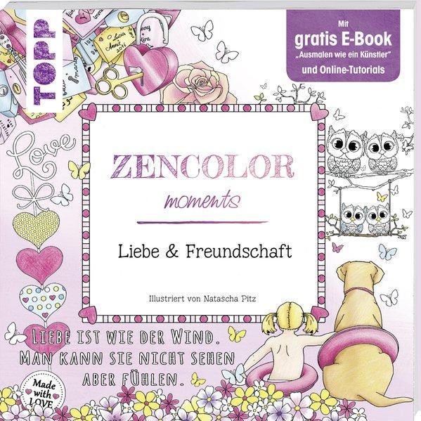 Zencolor moments. Liebe & Freundschaft - Mit gratis E-Book u. Online-Tutorials (Mängelexemplar)
