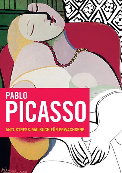 Pablo Picasso - Anti-Stress-Malbuch