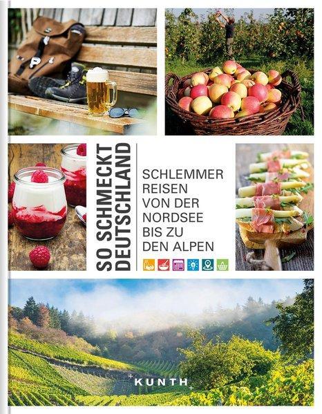 So schmeckt Deutschland - Schlemmerreisen von der Nordsee bis zu den Alpen (Mängelexemplar)