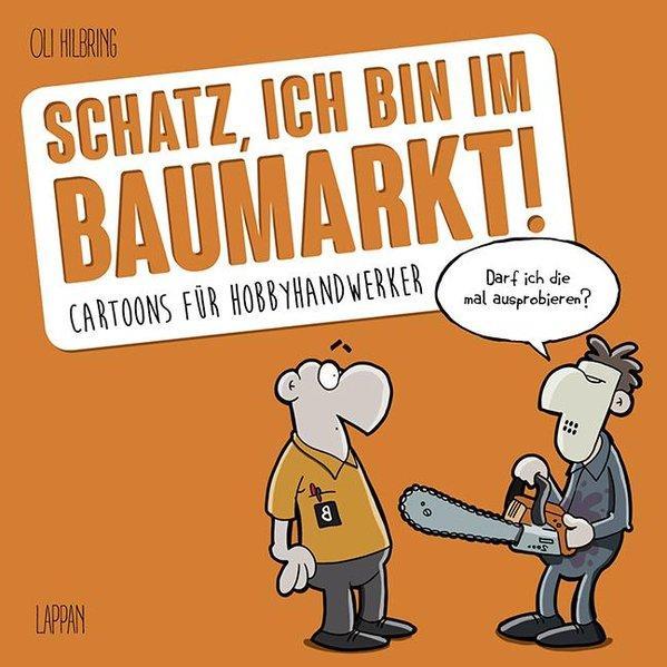 Schatz, ich bin im Baumarkt - Cartoons für Hobbyhandwerker (Mängelexemplar)