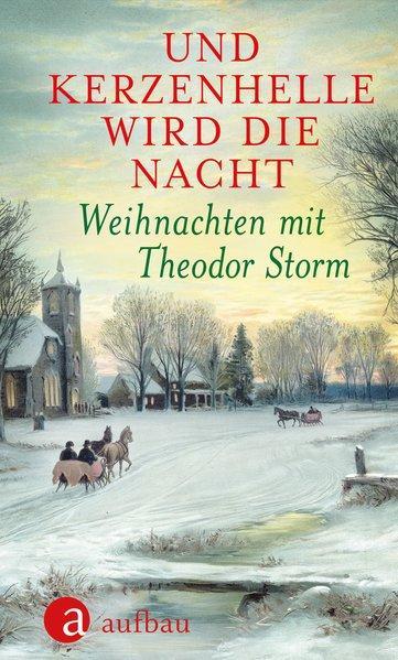 Und kerzenhelle wird die Nacht - Weihnachten mit Theodor Storm (Mängelexemplar)
