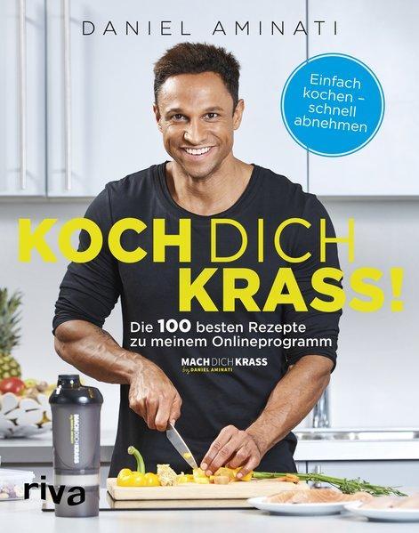 """Koch dich krass! Die 100 besten Rezepte zu meinem Onlineprogramm """"Mach dich krass"""" (Mängelexemplar)"""