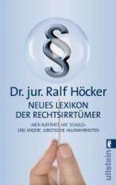 Neues Lexikon der Rechtsirrtümer - 'Wer auffährt hat Schuld' und andere juristische Halbwahrheiten'