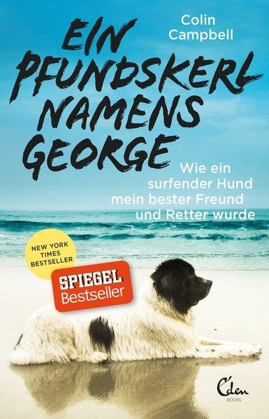 Ein Pfundskerl namens George - Wie ein surfender Hund mein bester Freund ...(Mängelexemplar)