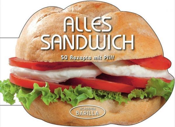 Alles Sandwich - 50 Rezepte mit Pfiff