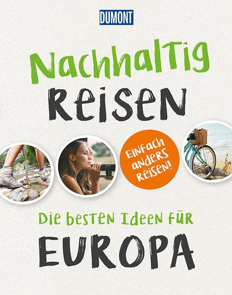 Nachhaltig Reisen - Die besten Ideen für Europa (Mängelexemplar)