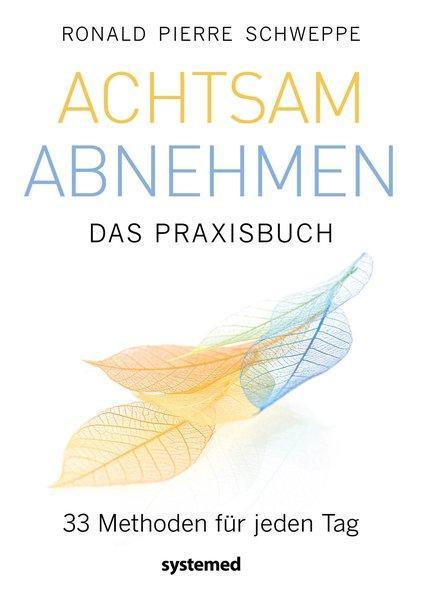 Achtsam abnehmen - Das Praxisbuch - 33 Methoden für jeden Tag (Mängelexemplar)