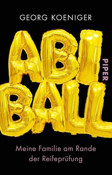 Abiball - Meine Familie am Rande der Reifeprüfung