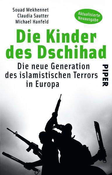 Die Kinder des Dschihad - Die neue Generation des islamistischen Terrors in Europa