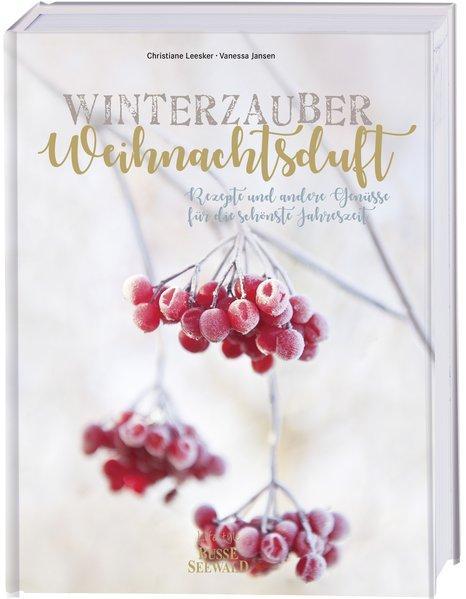 Winterzauber & Weihnachtsduft - Rezepte für die schönste Jahreszeit (Mängelexemplar)