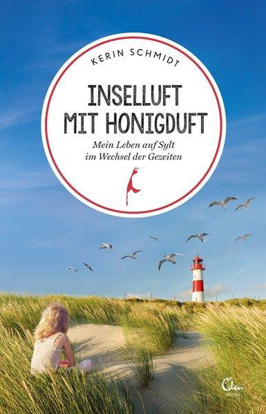 Inselluft mit Honigduft - Mein Leben auf Sylt im Wechsel der Gezeiten (Mängelexemplar)