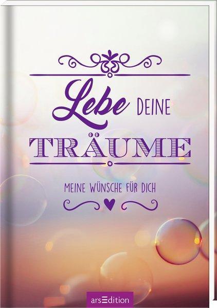 Lebe deine Träume - Meine Wünsche für dich - Geschenkbuch