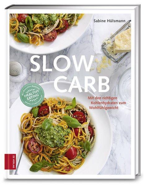 Slow Carb - Mit den richtigen Kohlenhydraten zum Wohlfühlgewicht (Mängelexemplar)