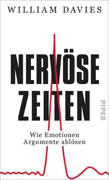 Nervöse Zeiten - Wie Emotionen Argumente ablösen