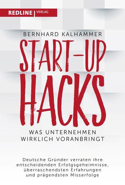 Start-up Hacks - Was Unternehmen wirklich voranbringt (Mängelexemplar)