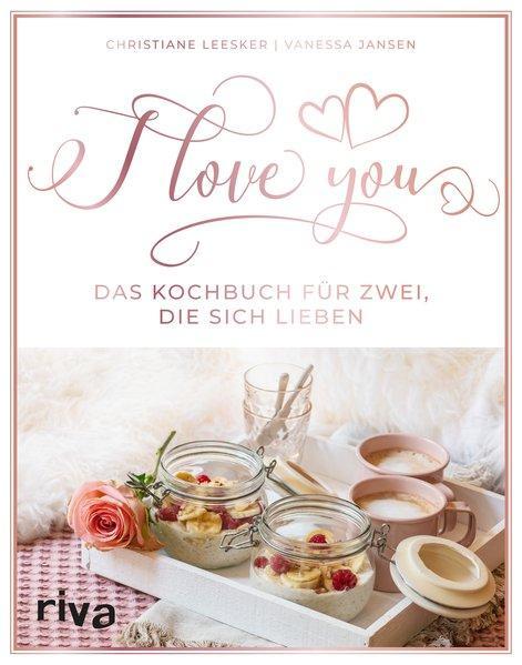 I love you - Das Kochbuch für zwei, die sich lieben (Mängelexemplar)
