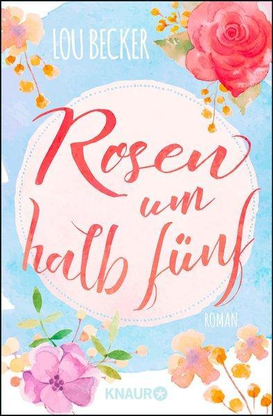 Rosen um halb fünf - Roman (Mängelexemplar)