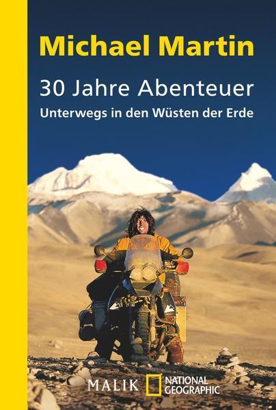 30 Jahre Abenteuer - Unterwegs in den Wüsten der Erde
