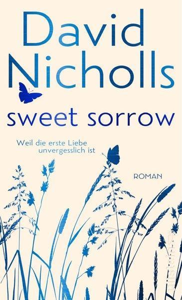 Sweet Sorrow - Weil die erste Liebe unvergesslich ist (Mängelexemplar)