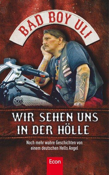 Wir sehen uns in der Hölle - Noch mehr wahre Geschichten von einem deutschen Hells Angel