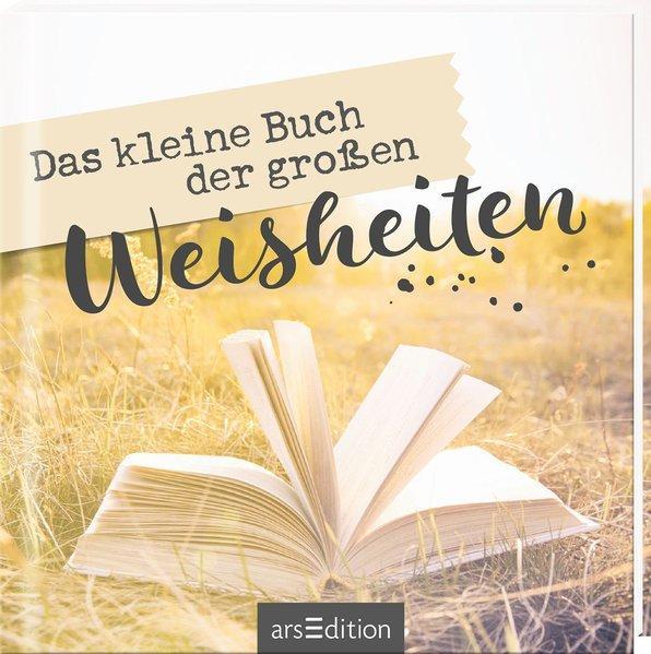 Das kleine Buch der großen Weisheiten