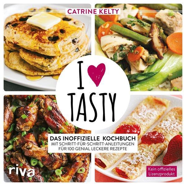 I Love Tasty - Das inoffizielle Kochbuch mit Schritt-für-Schritt-Anleitungen (Mängelexemplar)