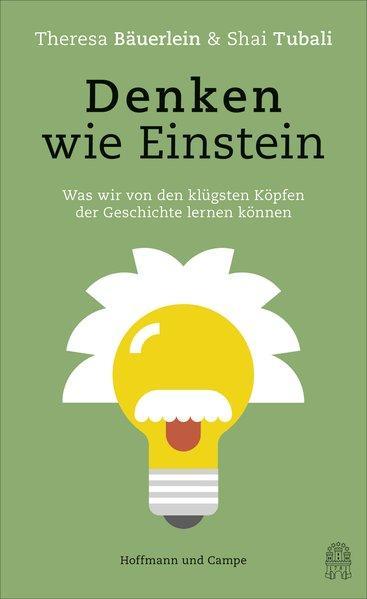Denken wie Einstein - Was wir von den klügsten Köpfen der Geschichte lernen können (Mängelexemplar)