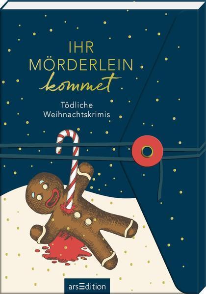 Ihr Mörderlein kommet - Tödliche Weihnachtskrimis (Mängelexemplar)