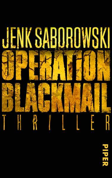 Operation Blackmail - Thriller (Solveigh-Lang-Reihe, Band 1)