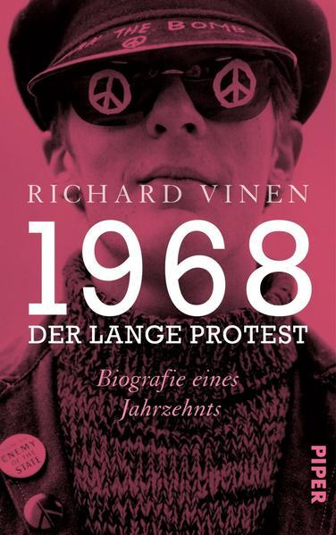 1968 – Der lange Protest - Biographie eines Jahrzehnts