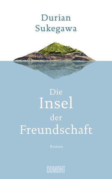 Die Insel der Freundschaft - Roman