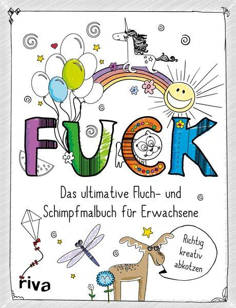 FUCK - Das ultimative Fluch- und Schimpfmalbuch für Erwachsene (Mängelexemplar)
