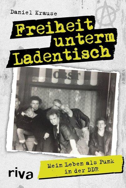Freiheit unterm Ladentisch - Mein Leben als Punk in der DDR (Mängelexemplar)