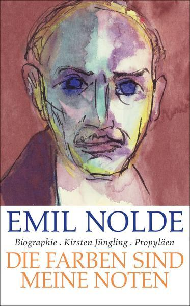 Emil Nolde - Die Farben sind meine Noten