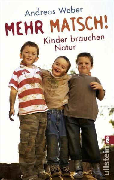Mehr Matsch! - Kinder brauchen Natur