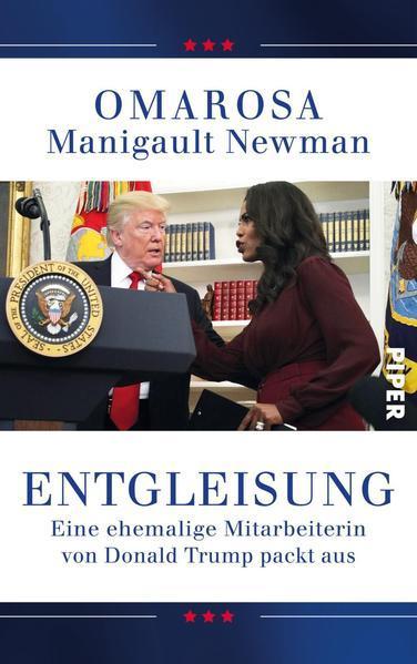 Entgleisung - Eine ehemalige Mitarbeiterin von Donald Trump packt aus (Mängelexemplar)