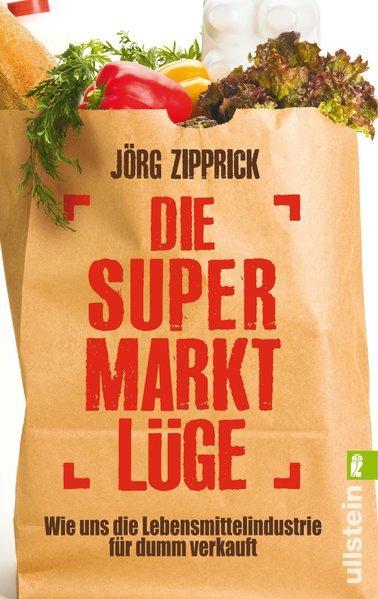 Die Supermarkt-Lüge - Wie uns die Lebensmittelindustrie für dumm verkauft (Mängelexemplar)