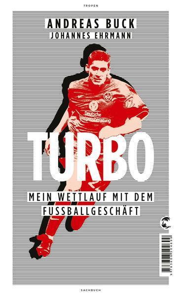 Turbo - Mein Wettlauf mit dem Fußballgeschäft (Mängelexemplar)