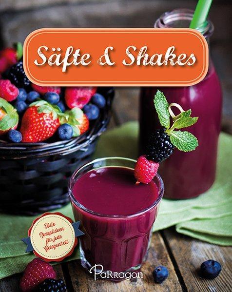 Säfte & Shakes - Tolle Rezeptideen für jede Gelegenheit (Mängelexemplar)