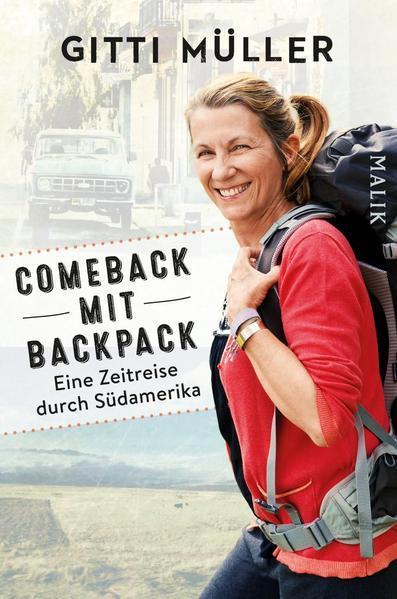 Comeback mit Backpack - Eine Zeitreise durch Südamerika