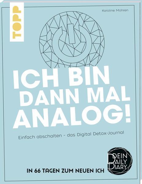 Ich bin dann mal analog! - Einfach abschalten – das Digital-Detox-Journal. (Mängelexemplar)