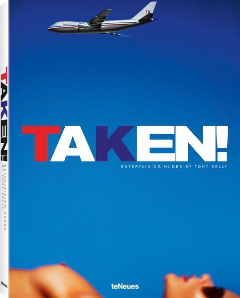 Taken! - Sammlung der besten Aktbilder von Tony Kelly